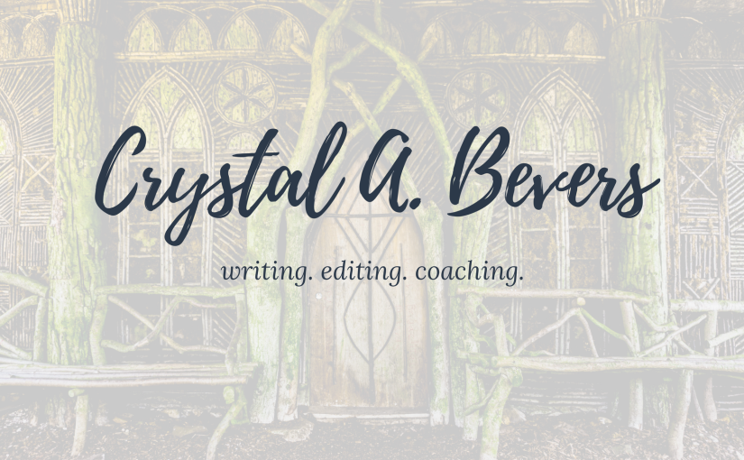 Crystal A. Bevers. Writing, Editing, Coaching.